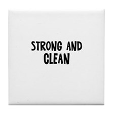 Strong and Clean Tile Coaster