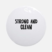 Strong and Clean Ornament (Round)
