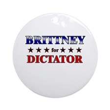 BRITTNEY for dictator Ornament (Round)