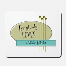 Everybody Loves a Stamp Collector Mousepad