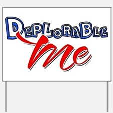 Deplorable ME Yard Sign