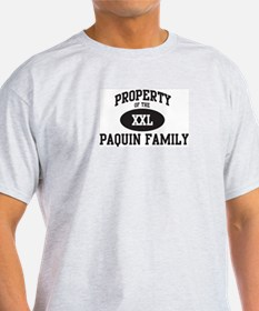 Property of Paquin Family T-Shirt