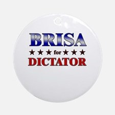 BRISA for dictator Ornament (Round)