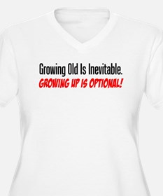 Growing Old Is Inevitable Plus Size T-Shirt