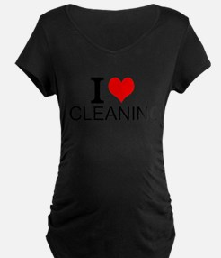 I Love Cleaning Maternity T-Shirt