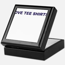 LOVE TEE SHIRTS? Keepsake Box