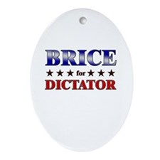 BRICE for dictator Oval Ornament