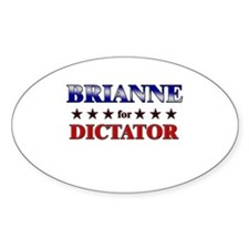 BRIANNE for dictator Oval Decal