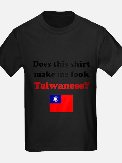 Make Me Look Taiwanese T-Shirt