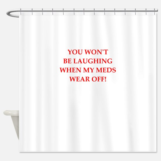 meds Shower Curtain
