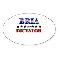 BRIA for dictator Oval Decal