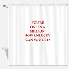one on a million Shower Curtain