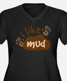 I Like Mud Plus Size T-Shirt