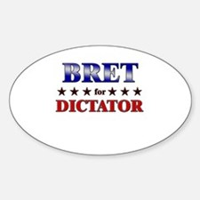 BRET for dictator Oval Decal