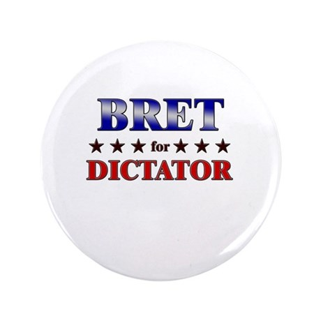 """BRET for dictator 3.5"""" Button"""
