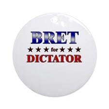 BRET for dictator Ornament (Round)