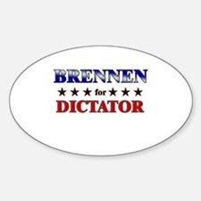 BRENNEN for dictator Oval Decal