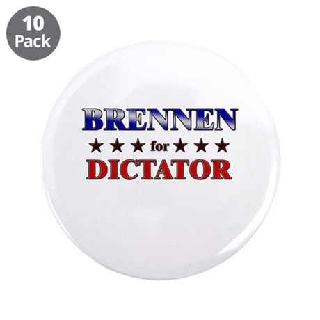 """BRENNEN for dictator 3.5"""" Button (10 pack)"""