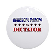 BRENNEN for dictator Ornament (Round)