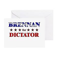 BRENNAN for dictator Greeting Card