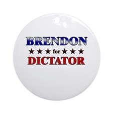 BRENDON for dictator Ornament (Round)