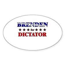 BRENDEN for dictator Oval Decal