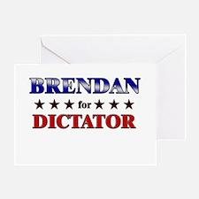 BRENDAN for dictator Greeting Card