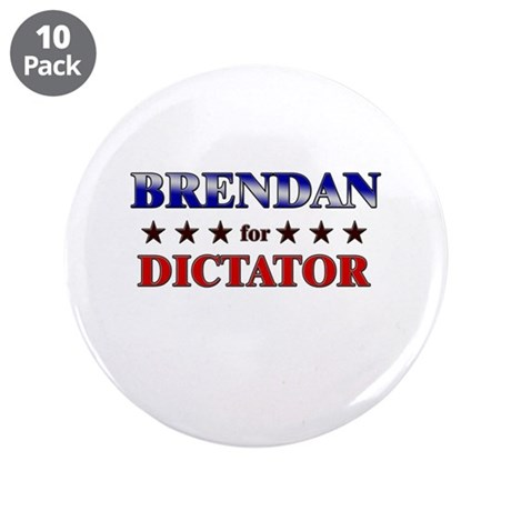 """BRENDAN for dictator 3.5"""" Button (10 pack)"""