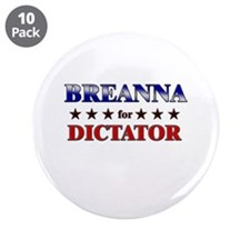 """BREANNA for dictator 3.5"""" Button (10 pack)"""