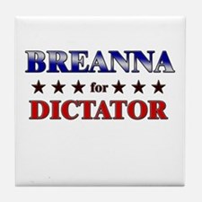 BREANNA for dictator Tile Coaster