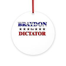 BRAYDON for dictator Ornament (Round)