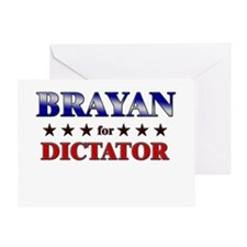 BRAYAN for dictator Greeting Card