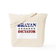 BRAYAN for dictator Tote Bag