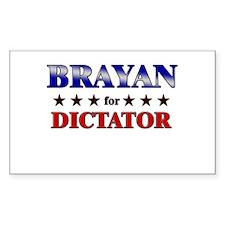 BRAYAN for dictator Rectangle Decal