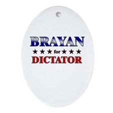 BRAYAN for dictator Oval Ornament