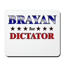 BRAYAN for dictator Mousepad