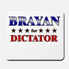 BRAYAN for dictator Mousepad