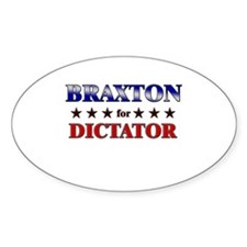 BRAXTON for dictator Oval Decal