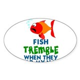 Fish tremble when they hear my name 10 Pack