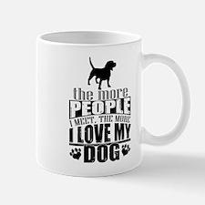 More People I Meet, The More I Love My Mug