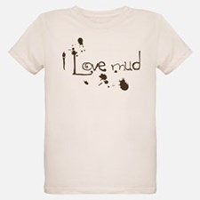 I Love Mud T-Shirt