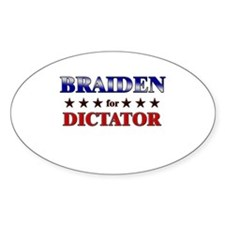 BRAIDEN for dictator Oval Decal
