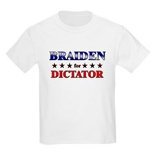 BRAIDEN for dictator T-Shirt