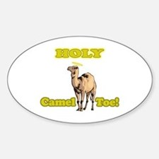 Holy Camel Toe! Oval Decal