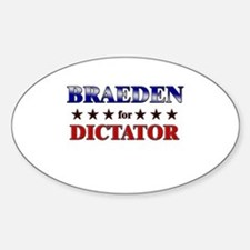BRAEDEN for dictator Oval Decal