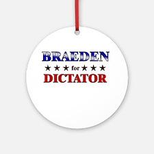 BRAEDEN for dictator Ornament (Round)