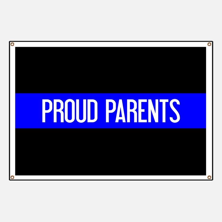 Police: Proud Parents (The Thin Blue Line) Banner