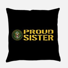 U.S. Army: Proud Sister (Black & G Everyday Pillow