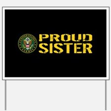 U.S. Army: Proud Sister (Black & Gold) Yard Sign