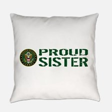 U.S. Army: Proud Sister (Green & W Everyday Pillow